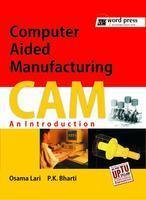 9789380257099: Computer Aided Manufacturing