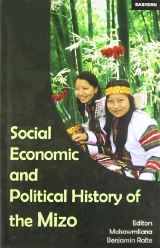 Social Economic and Political History of the: edited by Malsawmliana