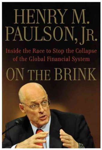 9789380261669: [(On the Brink: Inside the Race to Stop the Collapse of the Global Financial System)] [Author: Jr. Henry M Paulson] published on (February, 2010)