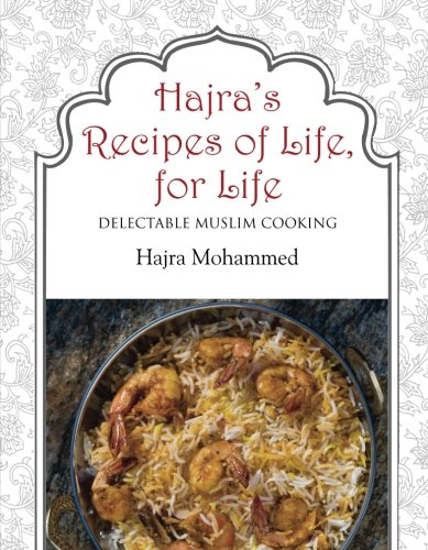 Hajras recipes of life for life delectable muslim cooking by hajras recipes of life for life delectable muslim cooking hajra mohammed forumfinder Choice Image