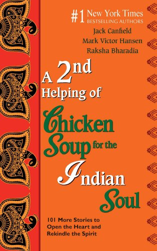 A 2nd Helping of Chicken Soup for the Indian Soul (101 More Stories to Open the Heart and Rekindle ...