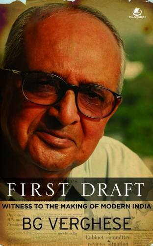 9789380283760: First Draft: Witness to the Making of Modern India