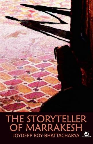 The Storyteller Of Marrakesh: Joydeep Roy-Bhattacharya