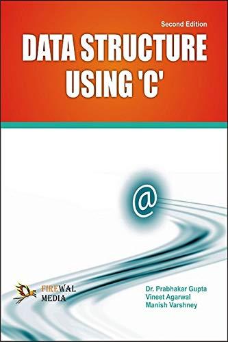 Data Structure Using C: Manish Varshney,Prabhakar Gupta,Vineet