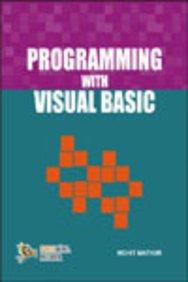 Programming with Visual Basic: Mohit Mathur