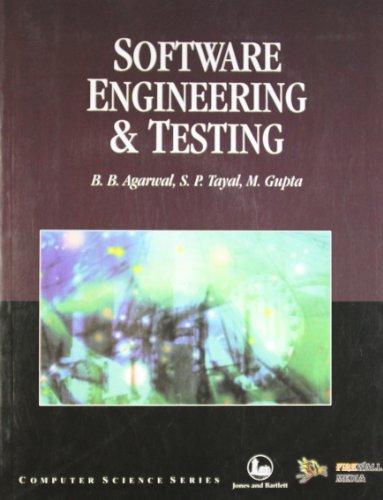 Software Engineering & Testing: B.B. Agarwal, S.P.