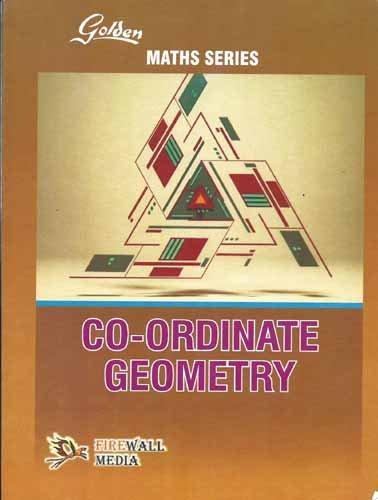 Golden Co-ordinate Geometry: N.P. Bali