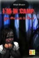 I'm in Camp: Get Me Out of Here: Bhasin, Mitali