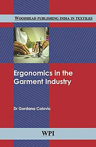 9789380308371: Ergonomics in the Garment Industry (Woodhead Publishing India in Textiles)
