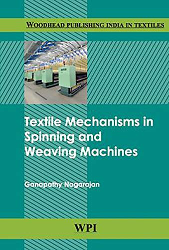 Textile Mechanisms in Spinning and Weaving Machines: Nagarajan, Ganapathy