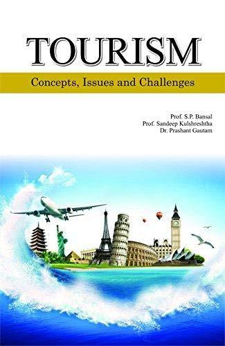 Tourism Concepts, Issues and Challenges: S.P.Bansal,Sandeep Kulshreshtha,Prashant Gautam