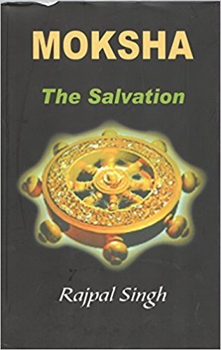 Moksha The Salvation: Rajpal Singh