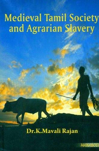 9789380336824: Medieval Tamil Society and Agrarian Slavery