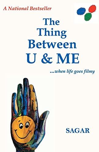 The Thing Between U & Me: .When Life Goes Filmy: Sahu, Sagar