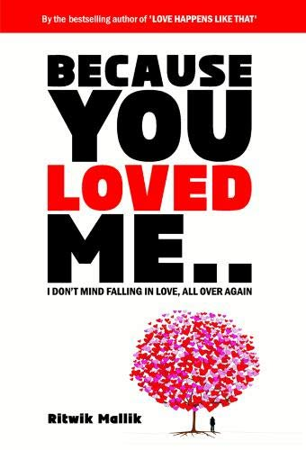 Because You Loved Me: I Don t: Ritwik Mallik