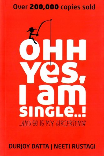 9789380349275: Ohh Yes I am Single...!: and So is My Girlfriend