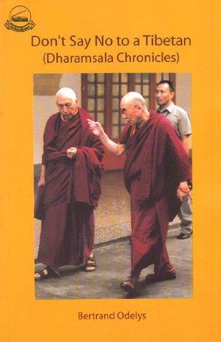 9789380359120: Don't Say No to a Tibetan (Dharamsala Chronicles)