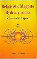 Relativistic Magneto Hydrodynamics : Kinematic Aspect: G Prasad