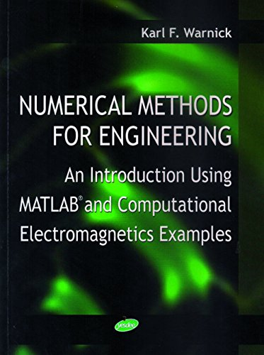 Numerical Methods For Engineering: An Introduction Using: Warnick Karl F.