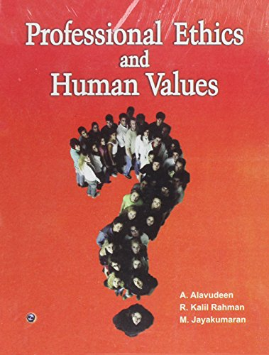 Professional Ethics and Human Values: A. Alavudeen,R. Kalil