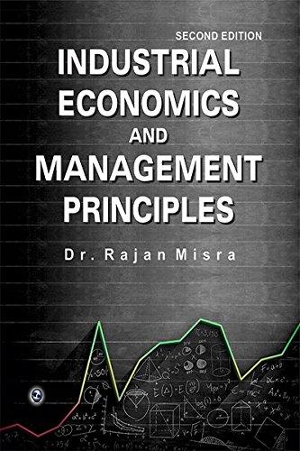 Industrial Economics and Management Principles: Rajan Mishra