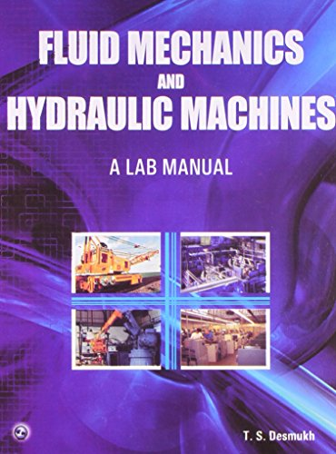 Laboratory Manual in Fluid Mechanics and Hydraulic: Desmukh T.S.