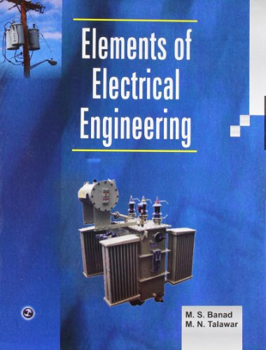 Elements of Electrical Engineering: M.S. Banad, M.N.