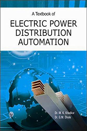A Textbook of Electric Power Distribution Automation: Dr. M.K. Khedkar,