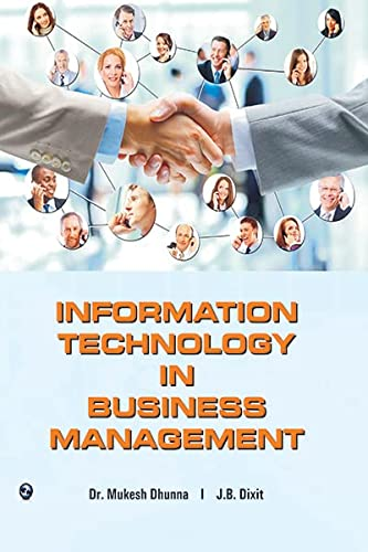 Information Technology in Business Management: J.B. Dixit,Mukesh Dhunna