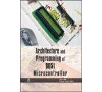 Architecture and Programming of 8051 Microcontroller: Alka Kalra,Sanjeev Kumar