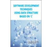 Software Development Techniques using Data Structure Based: Anand K. Tripathi,Monica