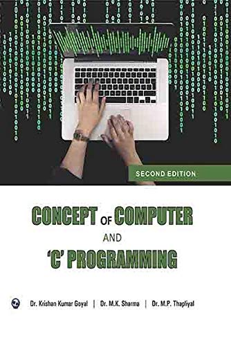 Concept of Computer and C Programming: M.K. Sharma,M.P. Thapliyal