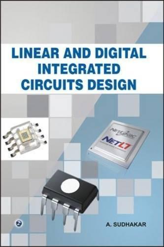 Linear and Digital Integrated Circuits Design: A. Sudhakar