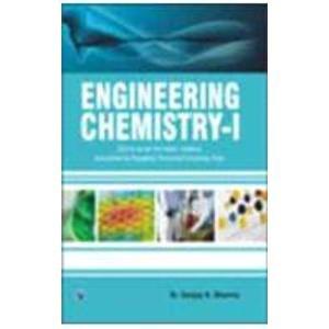 Engineering Chemistry - I: (Rajasthan Technical University): Sharma, Dr. Sanjay K.