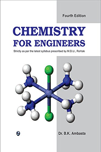 Chemistry for Engineers (M.D.U. Rohtak), Forth Edition: B.K. Ambasta