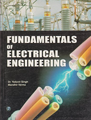 Fundamentals of Electrical Engineering: Dr Yaduvir Singh,Mandhir Verma