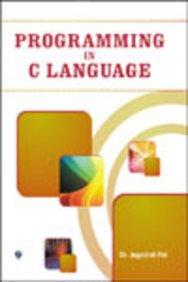 Programming in C Language: Dr. Jagdish Pal