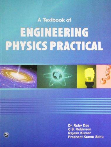 A Textbook of Engineering Physics Practical: C.S. Robinson,Prashant Kumar Sahu,Rajesh Kumar,Ruby ...