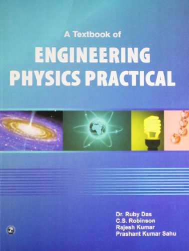 A Textbook of Engineering Physics Practical: C.S. Robinson,Prashant Kumar