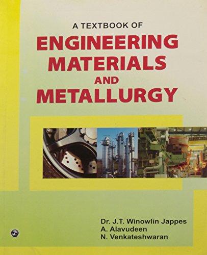 A Textbook of Engineering Materials and Metallurgy: A.Alavudeen, N.Venkateshwaran, Dr.J.T.Windowlin
