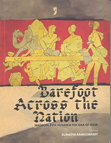 Barefoot Across The Nation Maqbool Fida Husain: Sumathi Ramaswamy