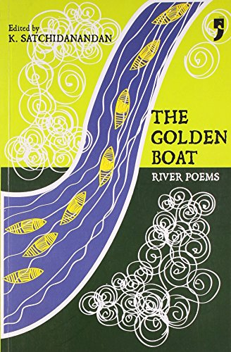 The Golden Boat: River Poems: K. Satchidanandan (Ed.)