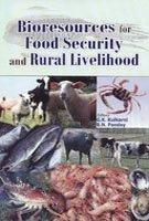 Bioresources for Food Security and Rural Livelihood: G K Kulkarni
