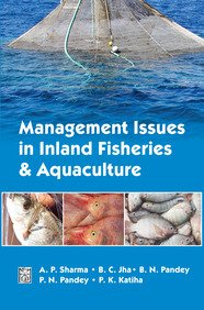 Management Issues in Inland Fisheries and Aquaculture: edited by A.P.