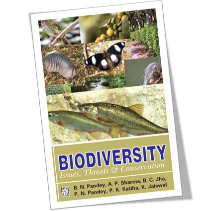 Biodiversity : Issues Threats and Conservation: edited by B.N.