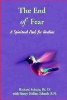 The End of Fear: A Spiritual Path for Realists: Richard Schaub