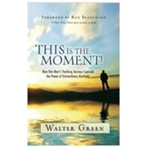 This is the Moment!: Walter Green