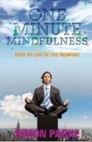 9789380480879: One Minute Mindfulness: How to Live the Moment