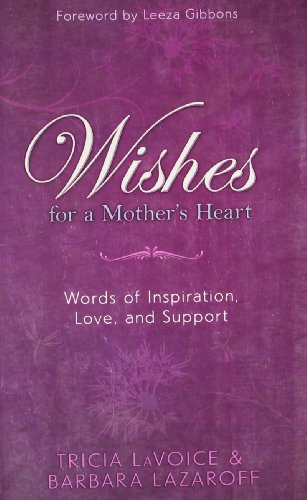 9789380480985: Hay House Wishes For A Mother's Heart: Words Of Inspiration, Love And Support