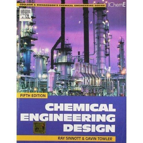 Chemical Engineering Chemical Engineering Design Vol 6 5e By R K Sinnott Gavin Towler Brand New Paperback 2015 Revaluation Books